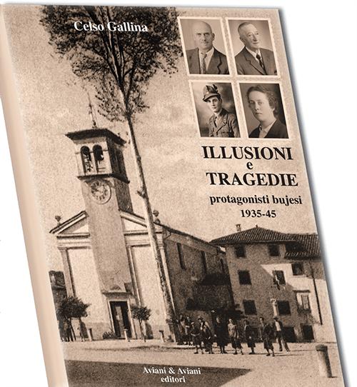 """Presentazione """"Illusioni e Tragedie: protagonisti bujesi 1935-1945"""" di Celso Gallina"""